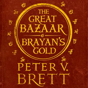 Great Bazaar and Brayan's Gold Download Audio Unabridged edition by Peter V. Brett