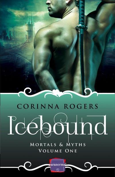 Icebound (Mortals & Myths, Book 1) - Corinna Rogers