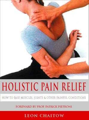 Holistic Pain Relief eBook  by Leon Chaitow, N.D., D.O.