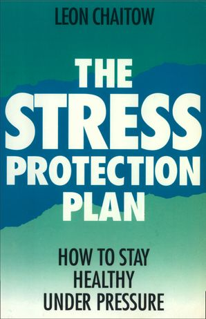 The Stress Protection Plan eBook  by Leon Chaitow, N.D., D.O.