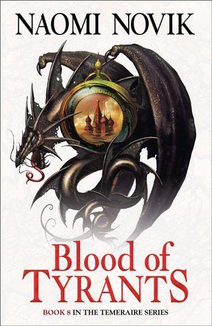 Blood of Tyrants Paperback  by Naomi Novik