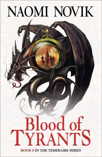 Blood of Tyrants - Naomi Novik