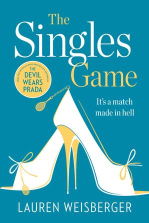The Singles Game Paperback  by Lauren Weisberger