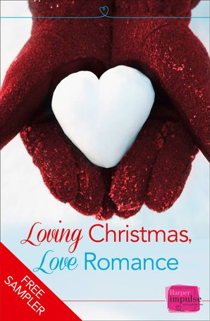 Loving Christmas, Love Romance (A Free Sampler) eBook  by Sophie Pembroke