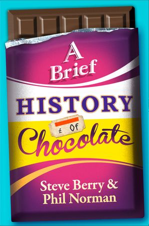 A Brief History of Chocolate eBook  by Steve Berry
