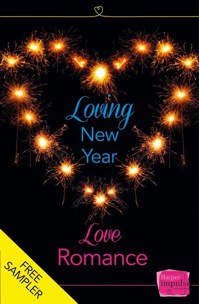 Loving New Year, Love Romance (A Free Sampler) - Lisa Fox, Nikki Moore, Eve Devon, Caroline Storer, Hannah Emery, Corinna Rogers, Lynn Montagano, Nicola Jane and Emma Heatherington