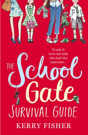 The School Gate Survival Guide Paperback  by Kerry Fisher