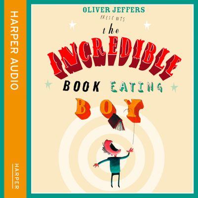 The Incredible Book Eating Boy, by Oliver Jeffers, Performed by Jim Broadbent -