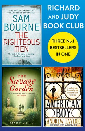 Richard and Judy Bookclub - 3 Bestsellers in 1: The American Boy, The Savage Garden, The Righteous Men eBook  by Andrew Taylor
