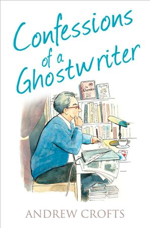 Confessions of a Ghostwriter Paperback  by Andrew Crofts