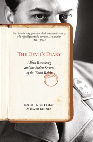 The Devil's Diary: Alfred Rosenberg and the Stolen Secrets of the Third Reich eBook  by Robert K Wittman