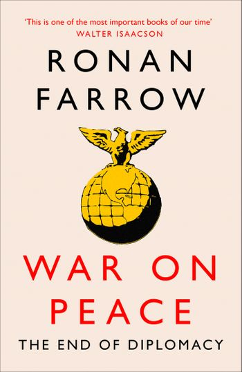 War on Peace: The Decline of American Influence - Ronan Farrow