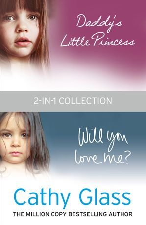 Daddy's Little Princess and Will You Love Me 2-in-1 Collection eBook  by Cathy Glass