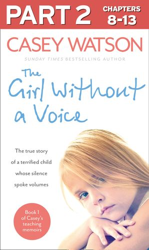 The Girl Without a Voice: Part 2 of 3 eBook  by Casey Watson