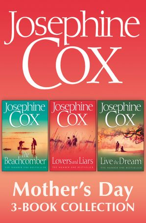 josephine-cox-mothers-day-3-book-collection-live-the-dream-lovers-and-liars-the-beachcomber