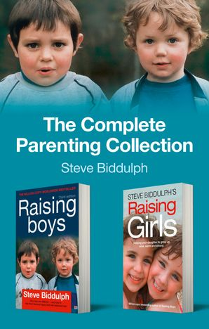 The Complete Parenting Collection eBook  by Steve Biddulph