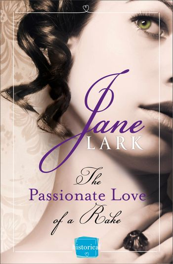 The Passionate Love of a Rake (The Marlow Family Secrets, Book 2) - Jane Lark