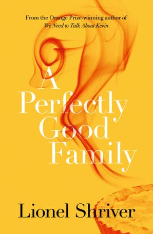 A Perfectly Good Family Paperback  by Lionel Shriver