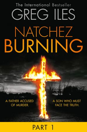 Natchez Burning: Part 1 of 6 eBook  by Greg Iles