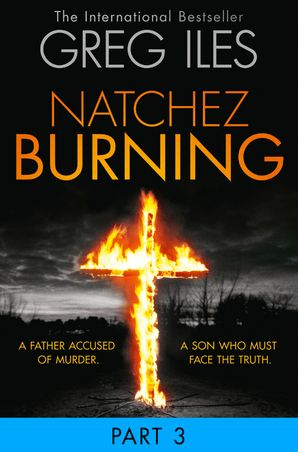 Natchez Burning: Part 3 of 6 eBook  by Greg Iles