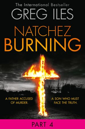 Natchez Burning: Part 4 of 6 eBook  by Greg Iles