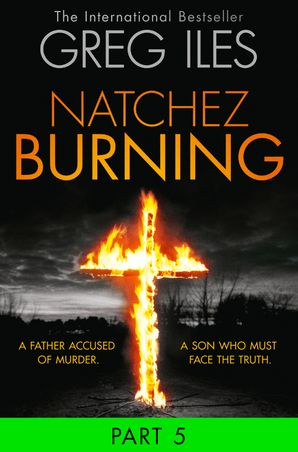 Natchez Burning: Part 5 of 6 eBook  by Greg Iles