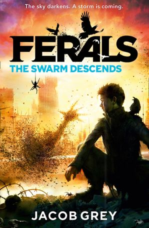 The Swarm Descends (Ferals, Book 2) eBook  by