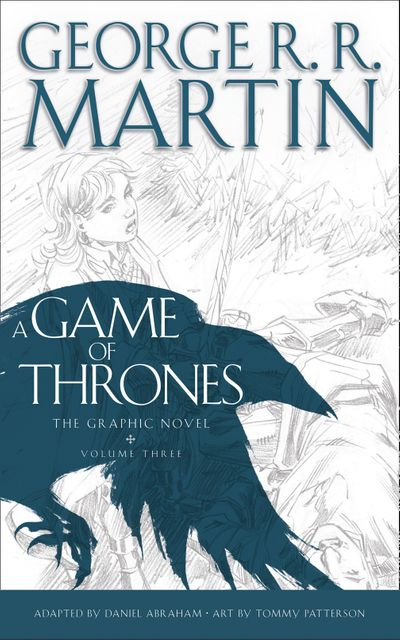 A Game of Thrones: Graphic Novel, Volume Three - George R.R. Martin