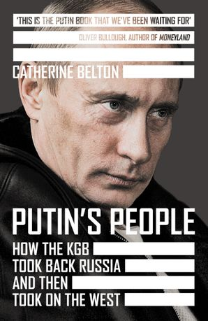 Putin's People: How the KGB Took Back Russia and then Turned On the West Hardcover  by Camilla Bartlett