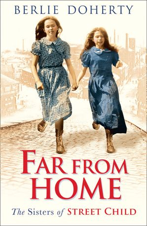 Far From Home: The sisters of Street Child (Street Child) Paperback  by Berlie Doherty