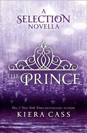 The Prince (The Selection Novellas, Book 1) eBook  by Kiera Cass
