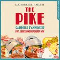 The Pike: Gabriele d'Annunzio, Poet, Seducer and Preacher of War