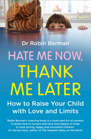 Hate Me Now, Thank Me Later Paperback  by Robin Berman, M.D.