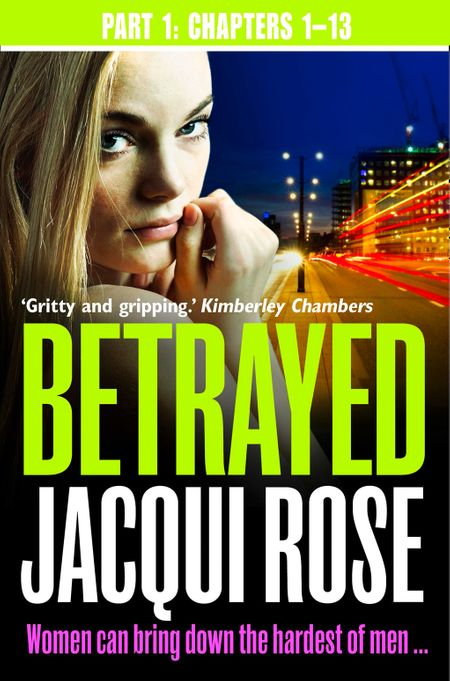 Betrayed (Part One: Chapters 1-13) - Jacqui Rose