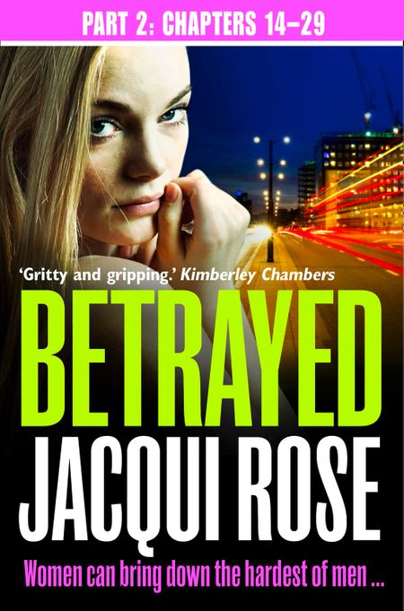 Betrayed (Part Two: Chapters 14-29) - Jacqui Rose