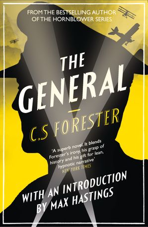 The General: The Classic WWI Tale of Leadership Paperback  by C. S. Forester