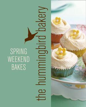 Hummingbird Bakery Spring Weekend Bakes eBook  by Tarek Malouf