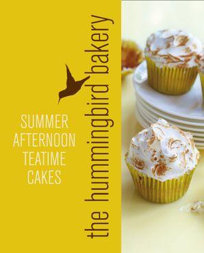 Hummingbird Bakery Summer Afternoon Teatime Cakes eBook  by Tarek Malouf