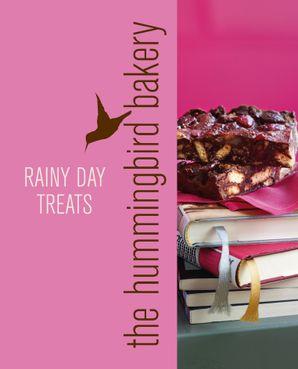 Hummingbird Bakery Rainy Day Treats eBook  by Tarek Malouf