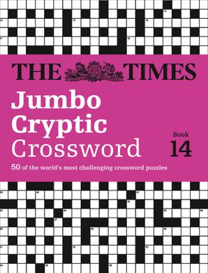 The Times Jumbo Cryptic Crossword Book 14: 50 world-famous crossword puzzles Paperback  by Richard Browne