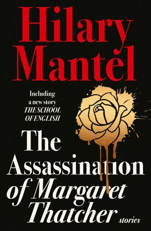 The Assassination of Margaret Thatcher Paperback  by Hilary Mantel