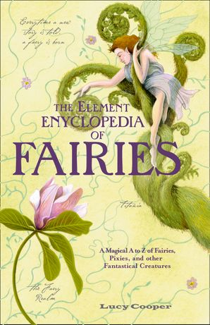 the-element-encyclopedia-of-fairies-an-a-z-of-fairies-pixies-and-other-fantastical-creatures