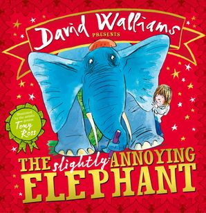 The Slightly Annoying Elephant Paperback  by David Walliams