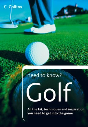 Golf (Collins Need to Know?) eBook  by