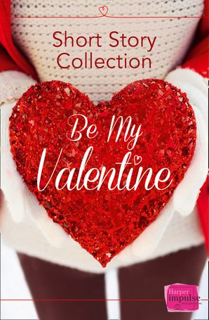 Be My Valentine eBook  by Teresa F. Morgan