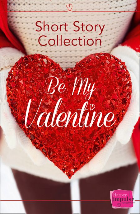 Be My Valentine: Short Story Collection - Teresa F. Morgan, Nikki Moore and Brigid Coady