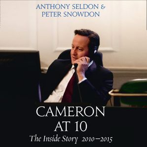 Cameron at 10 Download Audio Unabridged edition by Anthony Seldon