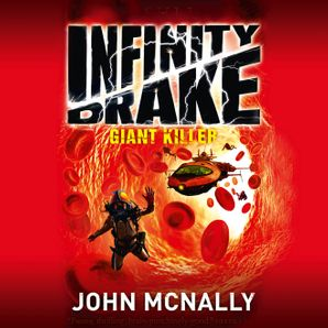 Giant Killer (Infinity Drake, Book 3)  Unabridged edition by John McNally