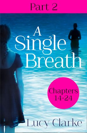 A Single Breath: Part 2 (Chapters 14–24) eBook  by