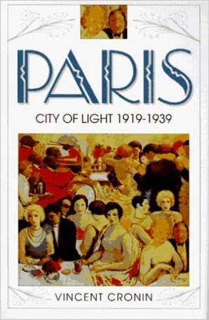 Paris, City of Light: 1919–1939 (Text Only) eBook  by Vincent Cronin